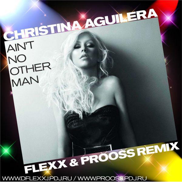 Christina Aguilera - Ain't No Other Man (Flexx & Prooss Remix) [2012]
