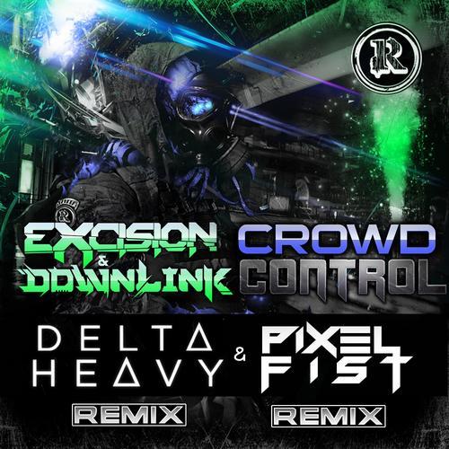 Excision & Downlink - Crowd Control (Delta Heavy Remix) [2012]