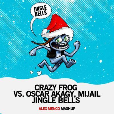 Crazy Frog vs. Oscar Akagy, Mijail - Jingle Bells (Alex Menco Mashup)