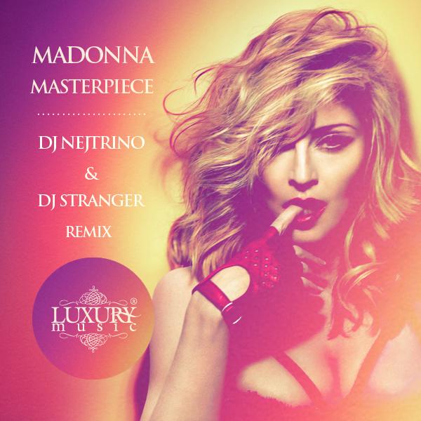 Madonna - Masterpiece (DJ Nejtrino & DJ Stranger Remix)