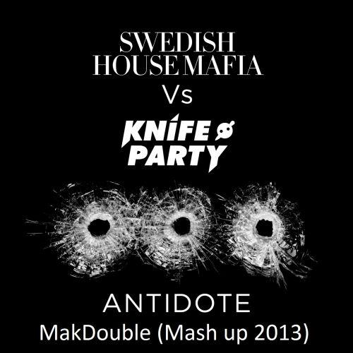 SHM & Franz Novotny & Knife Party - Antidote (Makdouble Mash Up) [2013]