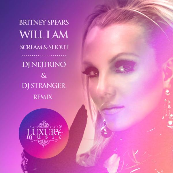 Will I Am & Britney Spears - Scream & Shout (DJ Nejtrino & DJ Stranger Remix)