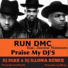 Run Dmc feat. Justine Simmons - Praise My DJ's (Dj Diaz & Dj Illona Remix) [2013]