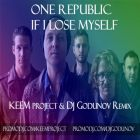 One Republic - If I Lose Myself (Keem Project & Dj Godunov Remix) [2013]
