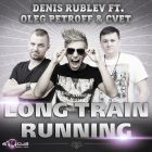 Denis Rublev feat. Oleg Petroff & Cvet - Long Train Runnin (Sax; No Sax Extended Mix's) [2013]