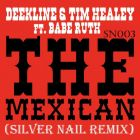 Deekline & Tim Healey vs. Babe Ruth - The Mexican (Silver Nail Remix) [2013]
