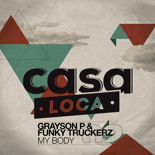 Funky Truckerz, Grayson P - My Body (Sosua & Mad Remix) [2013]