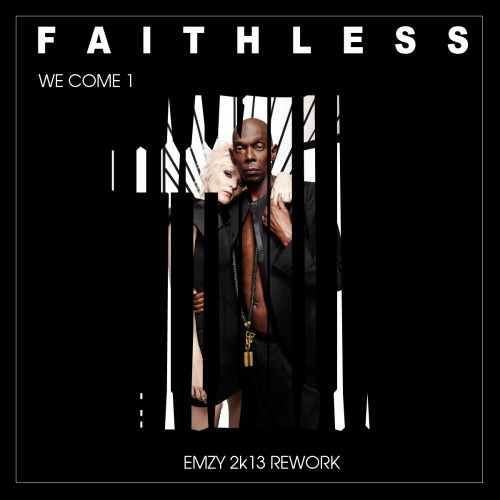 Faithless - We Come 1 (Emzy Rework) [2013]