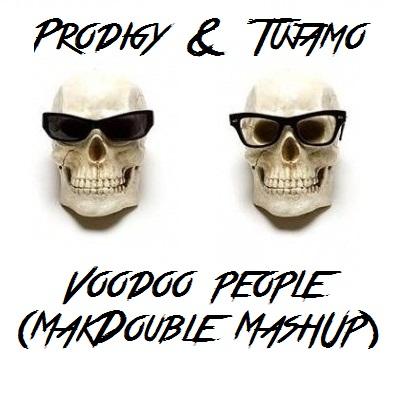 Prodigy & Tujamo - Voodoo People (Makdouble Mash Up) [2013]