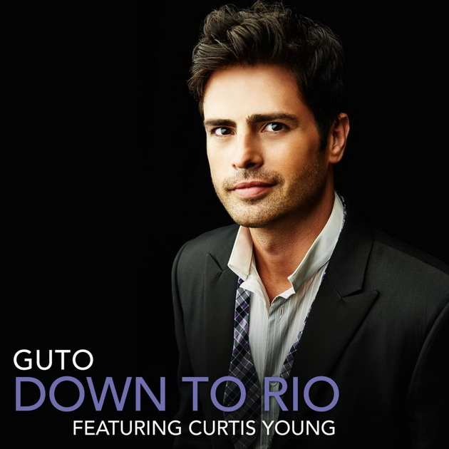 Guto - Down to Rio (feat. Curtis Young) [2013]