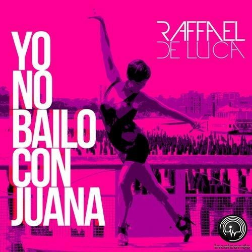 Raffael De Luca - Yo No Bailo Con Juana (Original Mix) [2013]