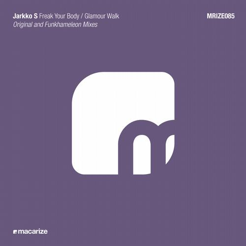 Jarkko S - Freak Your Body (Original Mix; Funkhameleon Remix) [2013]