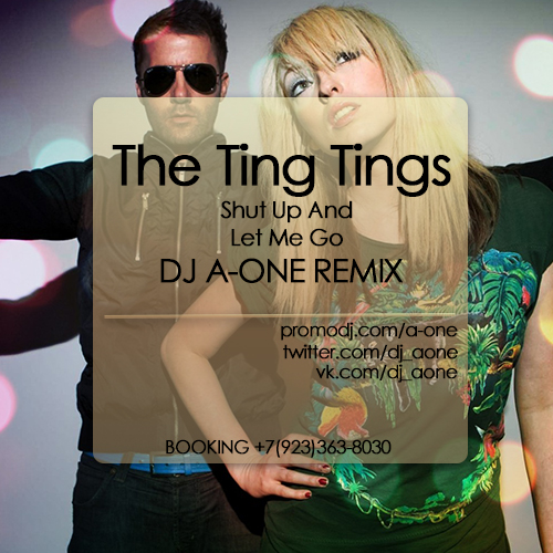 The Ting Tings - Shut Up And Let Me Go (DJ A-One Remix)