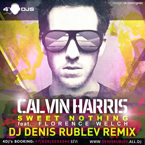 Calvin Harris - Sweet Nothing ft. Florence Welch (DJ Denis Rublev Remix)
