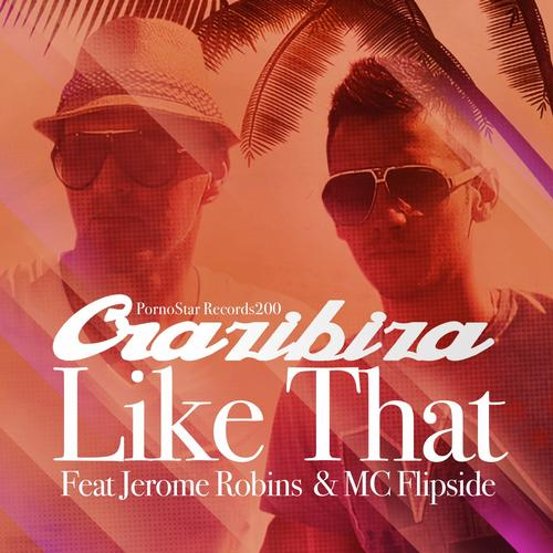 Jerome Robins & MC Flipside vs. Crazibiza - Like That (Original Mix) [2013]