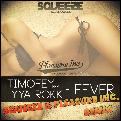Timofey feat. Lyya Rokk - Fever (Dj Squeeze & Pleasure.inc Remix)