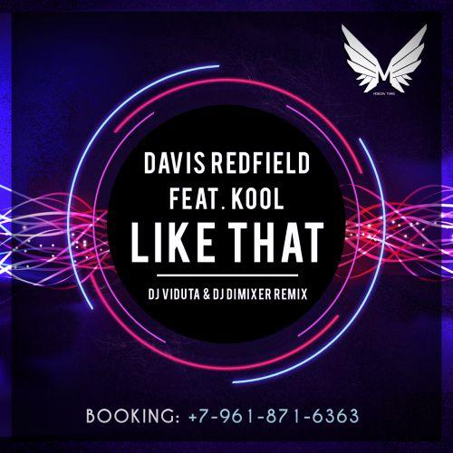 Davis Redfield feat Kool - Like That (DJ Viduta & DJ DimixeR Remix)