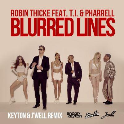 Robin Thicke Feat. TI & Pharrell Williams - Blurred Lines (Keyton & J'Well Remix)