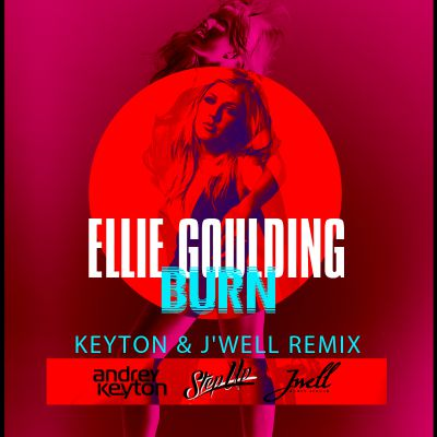 Ellie Goulding - Burn (Keyton & J'Well Remix)