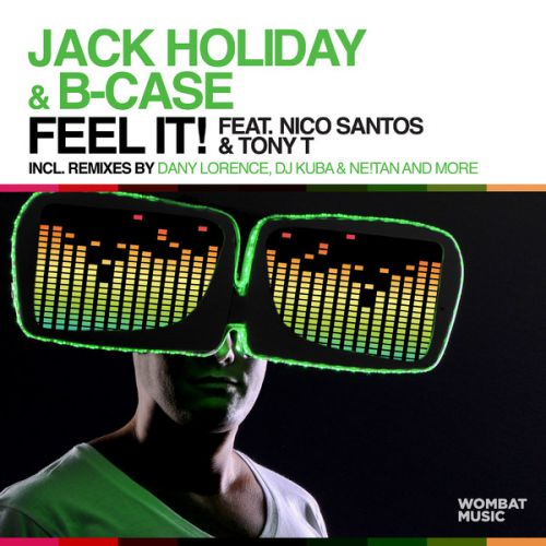 Jack Holiday & B-Case feat. Nico Santos & Tony T - Feel It! (Release) [2013]