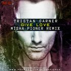 Tristan Garner � Give Love (Misha Pioner; Dub Remix's; Radio Edit) [2013]
