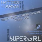 Matthieu Dorsay - Super Girl (Freaky Guys & Refined Brothers Vocal Mix) [2013]