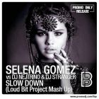 Selena Gomez vs DJ Nejtrino & DJ Stranger - Slow Down (Loud Bit Project Mash Up) [2013]