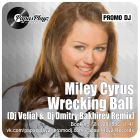 Miley Cyrus - Wrecking Ball (Dj Velial & Dj Dmitry Bakhirev Remix) [2013]
