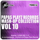 Papas Playz Records Mash-Up Collection Vol. 10 [2013]