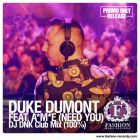 Duke Dumont feat. Ame - Need You (100%) (DJ Dnk Remix) [2013]