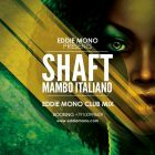 Shaft � Mambo Italiano (Eddie Mono Club Mix) [2013]