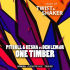 Pitbull & Kesha vs. Den Lemur - One Timber (Twist & Shaker Mashup) [2013]