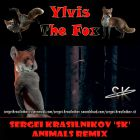 Ylvis - The Fox (Sergei KrasilnikoV 'SK' Animals Remix) [2013]