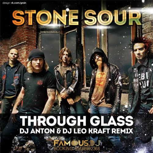 Stone Sour - Through Glass (DJ Anton & DJ Leo Kraft Remix)