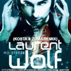 Laurent Wolf - No Stress (Kosta & Zuma Remix) [2013]