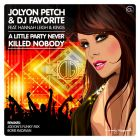 Jolyon Petch & DJ Favorite feat. Hannah Leigh & Kings - A Little Party Never Killed Nobody (All We Got) (Original Mix) [2013]
