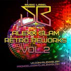 Alexx Slam � Retro Reworks Vol. 2 [2013]