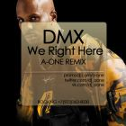 Dmx - We Right Here (A-One Remix) [2013]