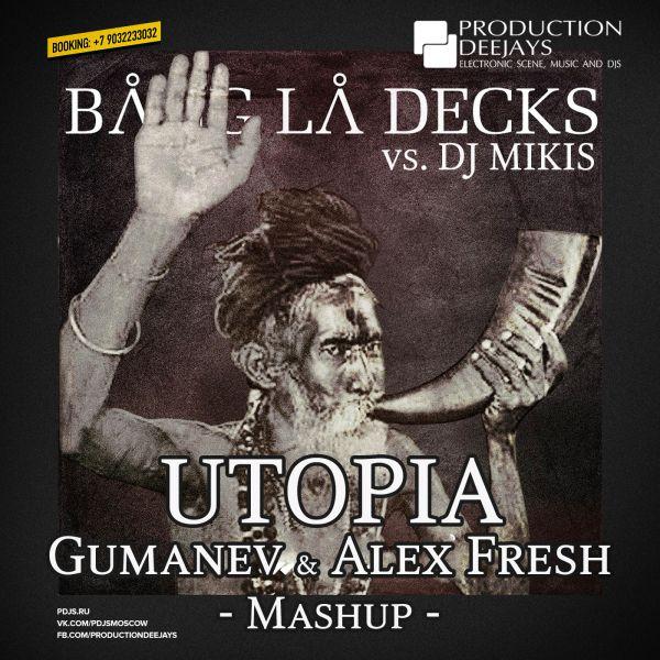 Bang La Decks vs Dj Mikis - Utopia (Gumanev & Alex Fresh Mashup)
