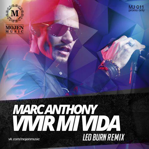 Marс Anthony - Vivir Mi Vida (Leo Burn Remix)