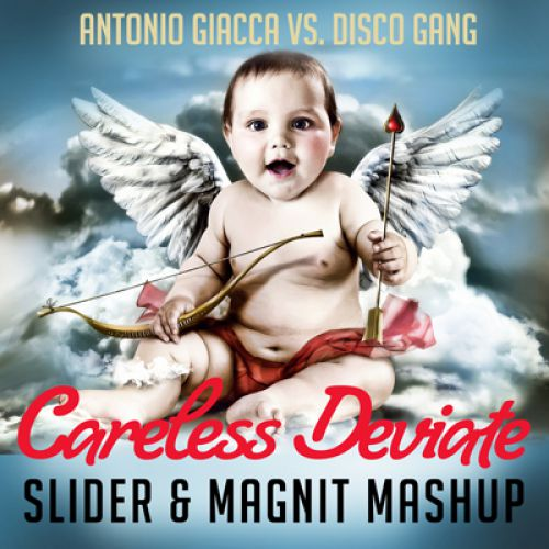 Antonio Giacca vs. Disco Gang - Careless Deviate (Slider & Magnit Mashup)