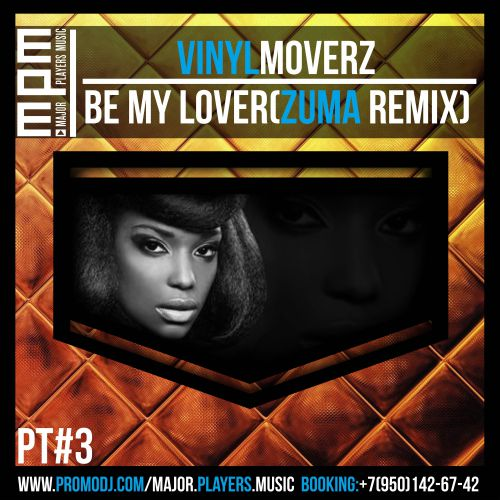 Vinylmoverz - Be My Lover (Zuma Remix)