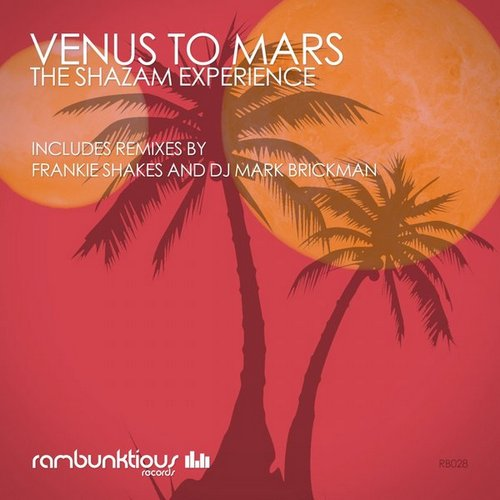 The Shazam Experience - Venus To Mars (Frankie Shakes' Bring It Back