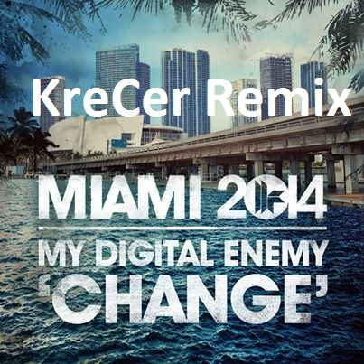 My Digital Enemy - Change (KreCer Remix) [2014]