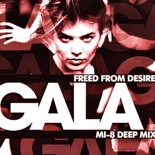 Gala - Freed From Desire (Mi-8 Deep Mix) [2014]