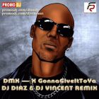 Dmx - X Gonna Give It To Ya (Dj Diaz & Dj Vincent Remix) [2014]