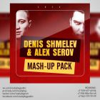 Denis Shmelev & Alex Serov Mash-Up Pack 3 [2014]