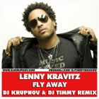 Lenny Kravitz - Fly Away (DJ Krupnov & DJ Timmy Remix) [2014]