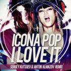 Icona Pop - I Love It (Sergey Kutsuev & Anton Almazov Remix) [2014]