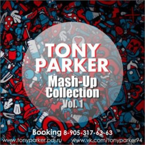 Tony Parker - Mash-Up Collection Vol. 1 [2014]